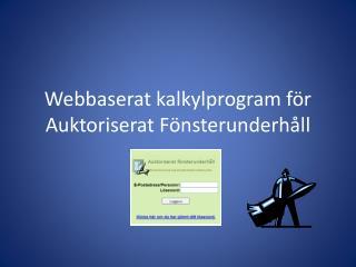Webbaserat kalkylprogram för Auktoriserat Fönsterunderhåll