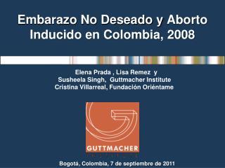Embarazo No Deseado y  Aborto Inducido en Colombia, 2008