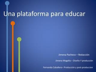 Una plataforma para educar