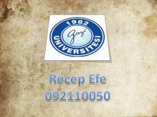 Recep Efe  092110050