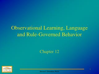 Observational Learning, Language and Rule-Governed Behavior