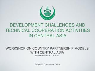 DEVELOPMENT CHALLENGES AND TECHNICAL COOPERATION ACTIVITIES IN CENTRAL ASIA