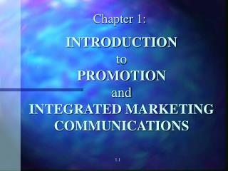 INTRODUCTION to  PROMOTION and  INTEGRATED MARKETING COMMUNICATIONS