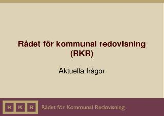 R�det f�r kommunal redovisning (RKR)