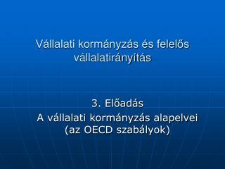 Vállalati kormányzás és felelős vállalatirányítás