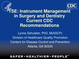 TSE: Instrument Management in Surgery and Dentistry Current CDC Recommendations