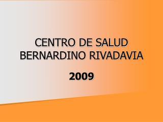 CENTRO DE SALUD BERNARDINO RIVADAVIA