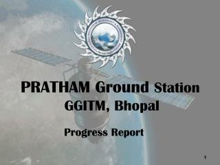PRATHAM Ground  Station GGITM, Bhopal