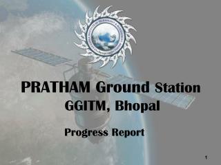 PRATHAM Ground  Station GGITM, Bhopal
