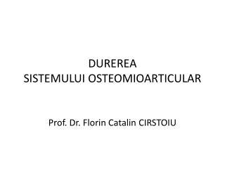 DUREREA   SISTEMULUI OSTEOMIOARTICULAR