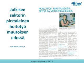 Julkisen sektorin pirstaleinen hoitotyö muutoksen edessä SAIRAANHOITAJALEHTI 4/91
