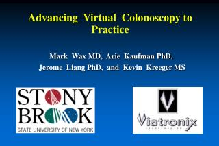 Advancing  Virtual  Colonoscopy to  Practice