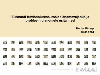 Eurostati tervishoiuressursside andmevajadus ja probleemid andmete esitamisel