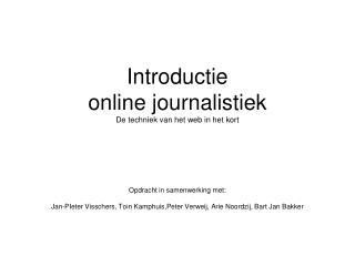 Introductie  online journalistiek  De techniek van het web in het kort
