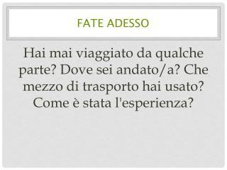 FATE ADESSO