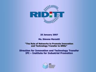 "25 January 2007 Ms. Simona Marzetti ""The Role of Networks to Promote Innovation"