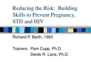 Reducing the Risk:  Building Skills to Prevent Pregnancy, STD and HIV