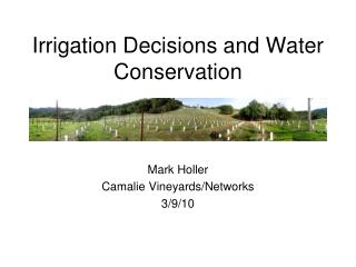 Irrigation Decisions and Water Conservation