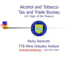 Alcohol and Tobacco               Tax and Trade Bureau U.S. Dept. of the Treasury