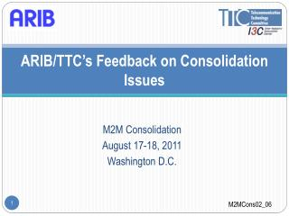 ARIB/TTC�s Feedback on Consolidation Issues