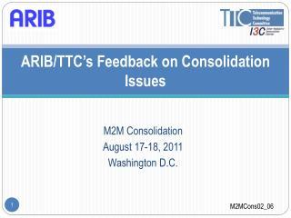 ARIB/TTC's Feedback on Consolidation Issues