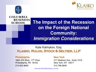 The Impact of the Recession on the Foreign National Community: Immigration Considerations