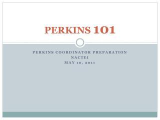 PERKINS  101