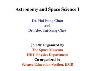 Astronomy and Space Science I