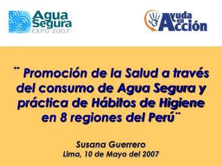 ¨  Promoción de la Salud a través del consumo de Agua Segura y práctica de Hábitos de Higiene