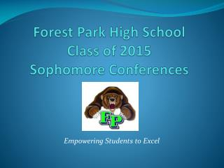 Forest Park High School Class of 2015  Sophomore Conferences