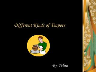 Different Kinds of Teapots