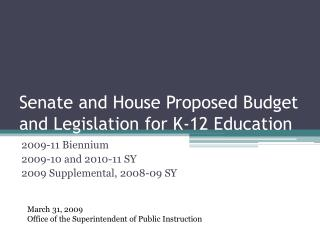 Senate and House Proposed Budget and Legislation for K-12 Education
