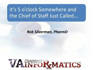 Rob Silverman,  PharmD
