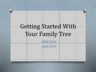 Getting Started With Your Family Tree