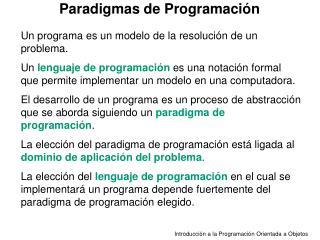 Un programa es un modelo de la resolución de un problema.
