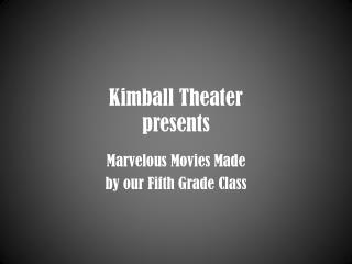 Kimball Theater  presents