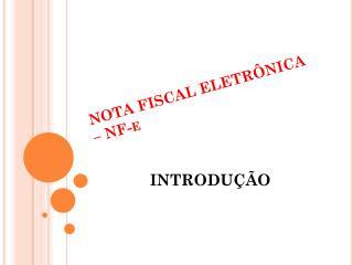 NOTA FISCAL ELETRÔNICA – NF-e