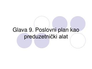 Glava 9. Poslovni plan kao preduzetnički alat
