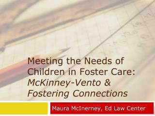 Meeting the Needs of Children in Foster Care:  McKinney-Vento & Fostering Connections
