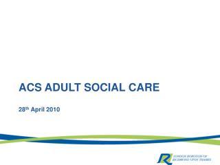 ACS ADULT SOCIAL CARE