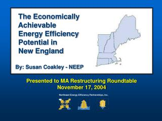 New England�s  Maximum Achievable Energy Efficiency  Potential