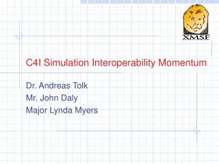 C4I Simulation Interoperability Momentum