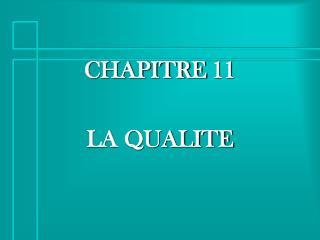 CHAPITRE 11 LA QUALITE