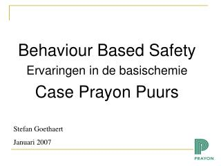 Behaviour Based Safety Ervaringen in de basischemie Case Prayon Puurs