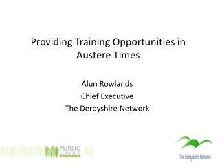 Providing Training Opportunities in Austere Times