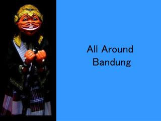 All Around  Bandung