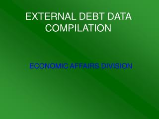 EXTERNAL DEBT DATA COMPILATION