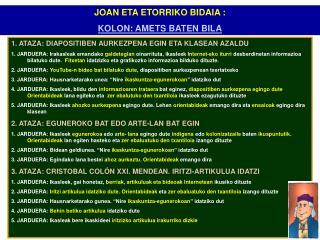 JOAN ETA ETORRIKO BIDAIA : KOLON: AMETS BATEN BILA