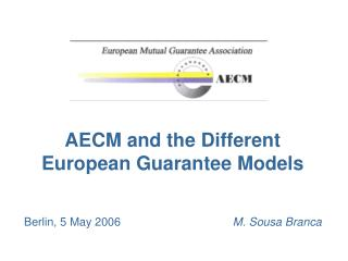 AECM and the Different European Guarantee Models