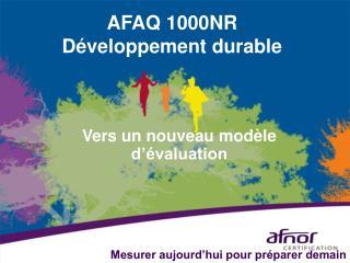 AFAQ 1000NR Développement durable